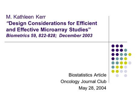 "M. Kathleen Kerr ""Design Considerations for Efficient and Effective Microarray Studies"" Biometrics 59, 822-828; December 2003 Biostatistics Article Oncology."