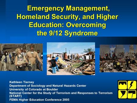 Emergency Management, Homeland Security, and Higher Education: Overcoming the 9/12 Syndrome Emergency Management, Homeland Security, and Higher Education: