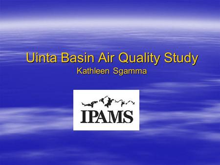 Uinta Basin Air Quality Study Kathleen Sgamma. Topics Covered  Background  Purpose  Timelines  Project Details  WRAP Phase III Oil & Gas Emissions.