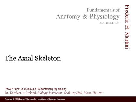 The Axial Skeleton.