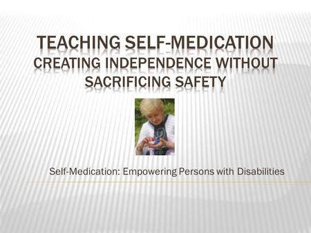 Self-Medication: Empowering Persons with Disabilities.