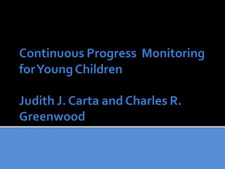  Provide some background on use of Individual Growth and Development Indicators for Continuous Progress Monitoring  Show an example of one IGDI: Early.