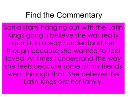 Find the Commentary Sonia starts hanging out with the Latin Kings gang. I believe she was really dumb. In a way I understand her though because she wanted.