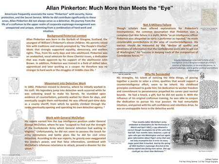 "Allan Pinkerton: Much More than Meets the ""Eye"" Americans frequently associate the name ""Pinkerton"" with security, home protection, and the Secret Service."