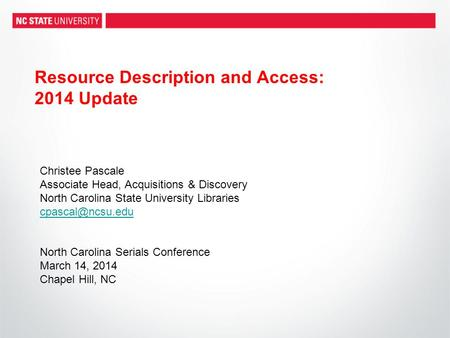 Christee Pascale Associate Head, Acquisitions & Discovery North Carolina State University Libraries North Carolina Serials Conference.