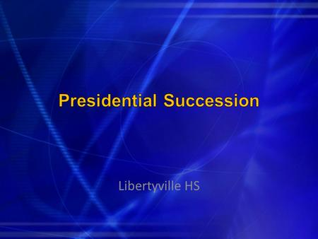 Libertyville HS. Constitution – Article II, Section 1, paragraph 6 (as amended) 20th Amendment – If president dies before taking office, VP takes over.