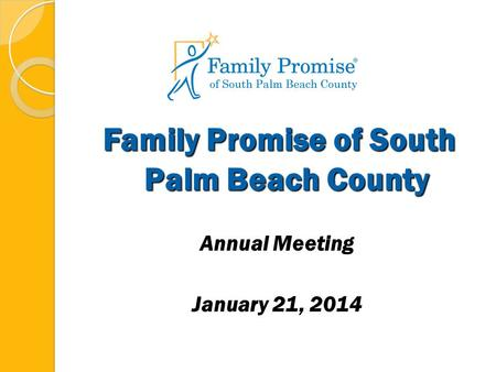 Family Promise of South Palm Beach County Annual Meeting January 21, 2014.