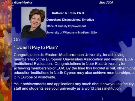 Guest Author May 2006 Kathleen A. Paris, Ph.D. Consultant, Distinguished, Emeritus Office of Quality Improvement University of Wisconsin-Madison USA On.