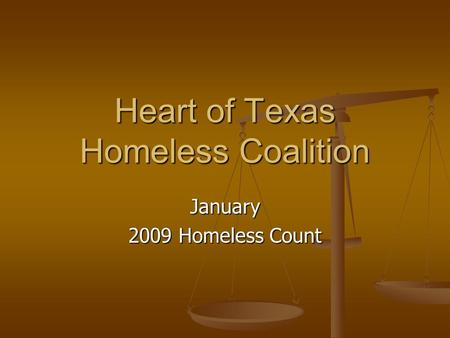 Heart of Texas Homeless Coalition January 2009 Homeless Count.
