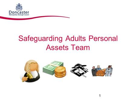 Safeguarding Adults Personal Assets Team