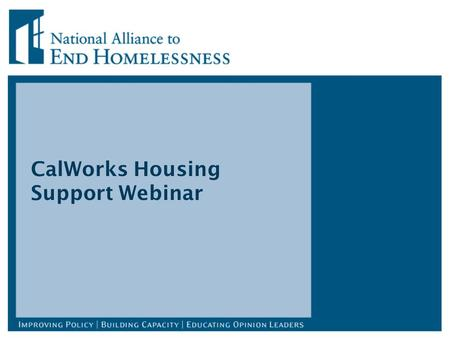 CalWorks Housing Support Webinar. Prevalence & Need for Targeting On any given night, approximately 31,000 persons in families with children are without.