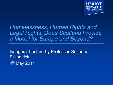 Homelessness, Human Rights and Legal Rights: Does Scotland Provide a Model for Europe and Beyond? Inaugural Lecture by Professor Suzanne Fitzpatrick, 4.