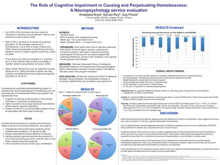 The Role of Cognitive Impairment in Causing and Perpetuating Homelessness: A Neuropsychology service evaluation Anastasia Shyla 1 Sylvain Roy 2, Guy Proulx.