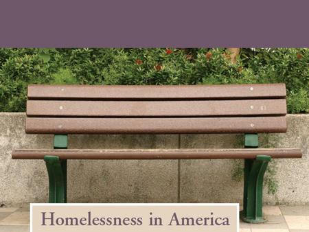 What is presentation about? Who is homeless person? Briefly history of homeless in US Programs and policy What Americans are thinking about homeless?