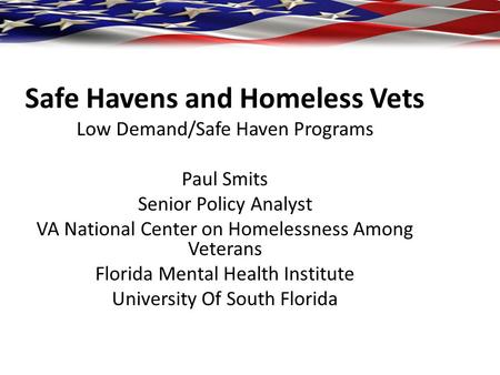 Safe Havens and Homeless Vets