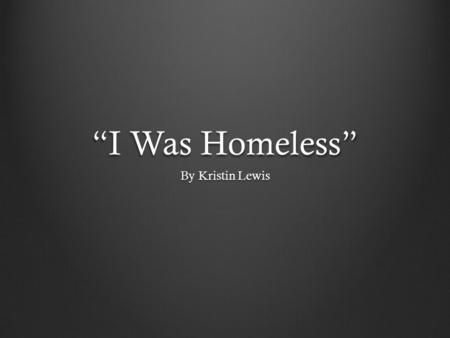 """I Was Homeless"" By Kristin Lewis. belittle To make someone or something seem less important."