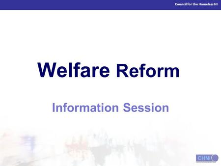 Council for the Homeless NI Welfare Reform Information Session.