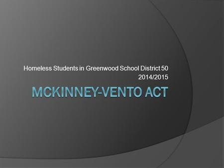 Homeless Students in Greenwood School District 50 2014/2015.