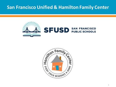 San Francisco Unified & Hamilton Family Center 1.