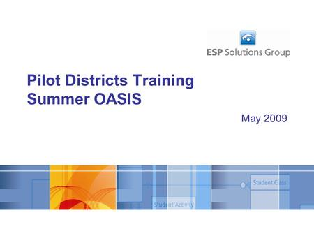 May 2009 Pilot Districts Training Summer OASIS. Introductions Unity Project Overview Automated Data Collection Process and Summer OASIS –SRM Overview.