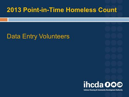 2013 Point-in-Time Homeless Count Data Entry Volunteers.