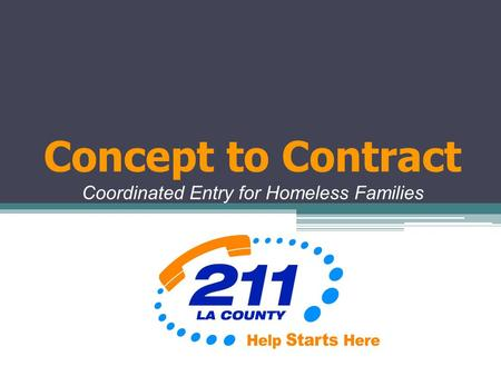 Concept to Contract Coordinated Entry for Homeless Families.