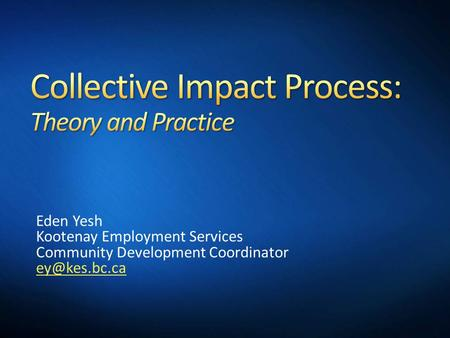Eden Yesh Kootenay Employment Services Community Development Coordinator