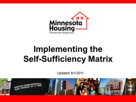 Implementing the Self-Sufficiency Matrix Updated 8/1/2011.