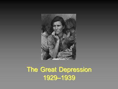 The Great Depression 1929–1939.