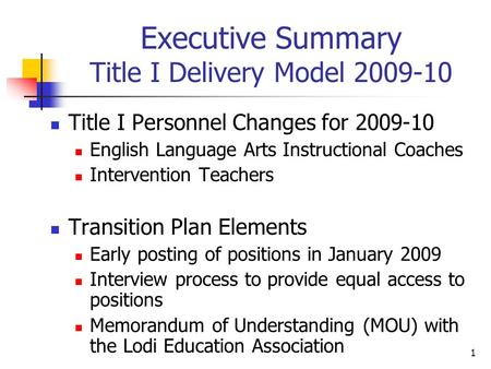 1 Executive Summary Title I Delivery Model 2009-10 Title I Personnel Changes for 2009-10 English Language Arts Instructional Coaches Intervention Teachers.