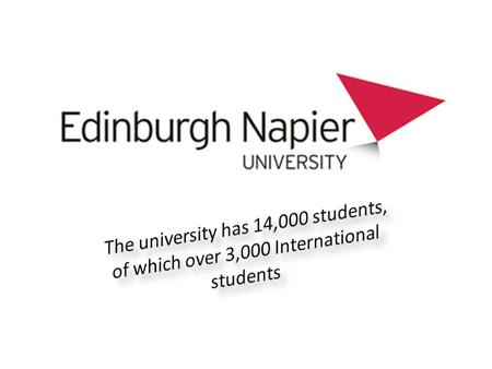 HISTORY OF NAPIER UNIVERSITY 1550 - John Napier, the inventor of logarithms and the decimal point, is founder of Napier university.