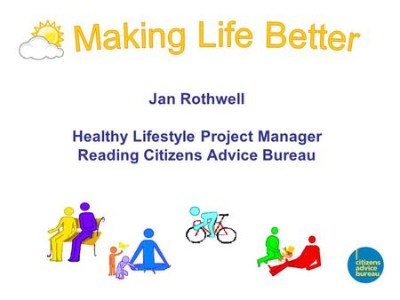 Jan Rothwell Healthy Lifestyle Project Manager Reading Citizens Advice Bureau.