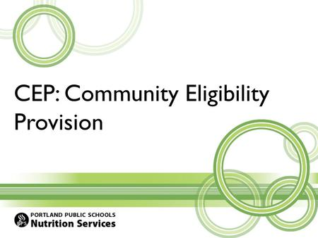"CEP: Community Eligibility Provision. Community Eligibility Breakfast and Lunch for all enrolled students at no charge Based on ""direct certification"""