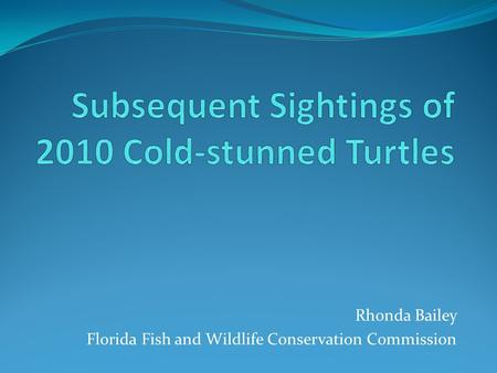 Rhonda Bailey Florida Fish and Wildlife Conservation Commission.
