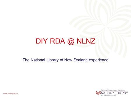 DIY NLNZ The National Library of New Zealand experience.