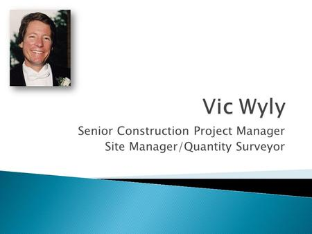 Senior Construction Project Manager Site Manager/Quantity Surveyor.