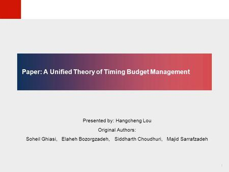 © KLMH Lienig Paper: A Unified Theory of Timing Budget Management Presented by: Hangcheng Lou Original Authors: Soheil Ghiasi, Elaheh Bozorgzadeh, Siddharth.