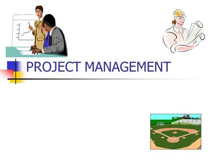 "PROJECT MANAGEMENT. Outline What is a ""project""? Project Management Objectives and tradeoffs Planning and Control in Projects Scheduling Methods Constant-Time."