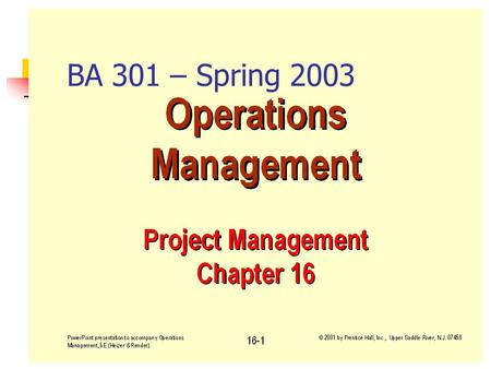 Fall 2001BA 301 - Project Management1 BA 301 – Spring 2003.