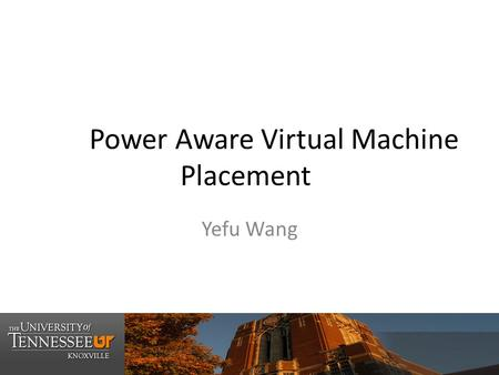 Power Aware Virtual Machine Placement Yefu Wang. 2 ECE692 2009 Introduction Data centers are underutilized – Prepared for extreme workloads – Commonly.