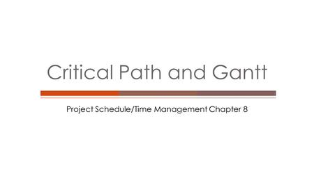 Critical Path and Gantt