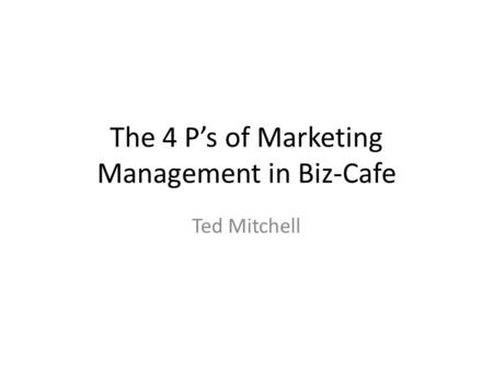 The 4 P's of Marketing Management in Biz-Cafe