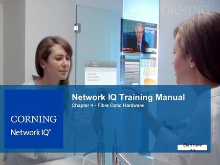 Start here >> Network IQ Training Manual Chapter 4 - Fibre Optic Hardware.