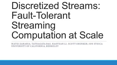 Discretized Streams: Fault-Tolerant Streaming Computation at Scale
