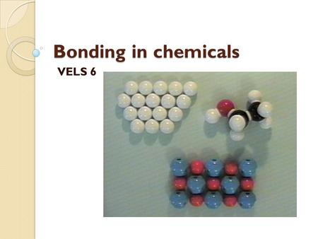 Bonding in chemicals VELS 6.