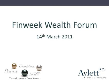 Finweek Wealth Forum 14 th March 2011. Agenda Common sense goes a long way in Investing South African Markets: Time to Cash in ? The Bravata Solution.