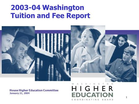 1 2003-04 Washington Tuition and Fee Report House Higher Education Committee January 21, 2004.