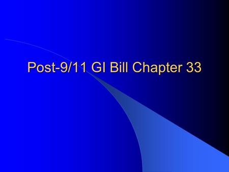 Post-9/11 GI Bill Chapter 33. Benefit Payments 3 Tuition and Fees Individuals on active duty are eligible for the lesser of: − Tuition and fees charged;