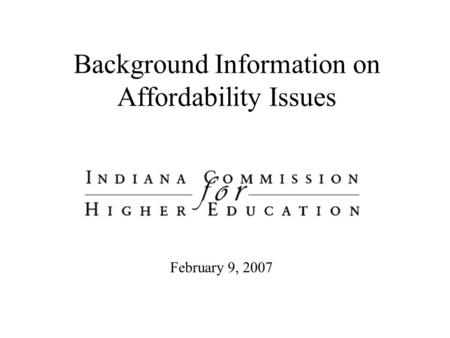 Background Information on Affordability Issues February 9, 2007.
