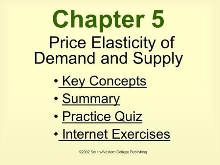 Chapter 5 Price Elasticity of Demand and Supply